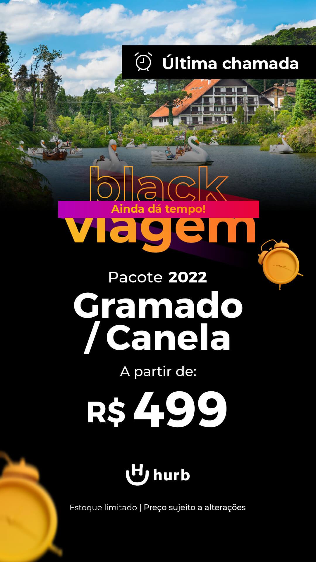 pacote gramadocanela 2022 black viagem